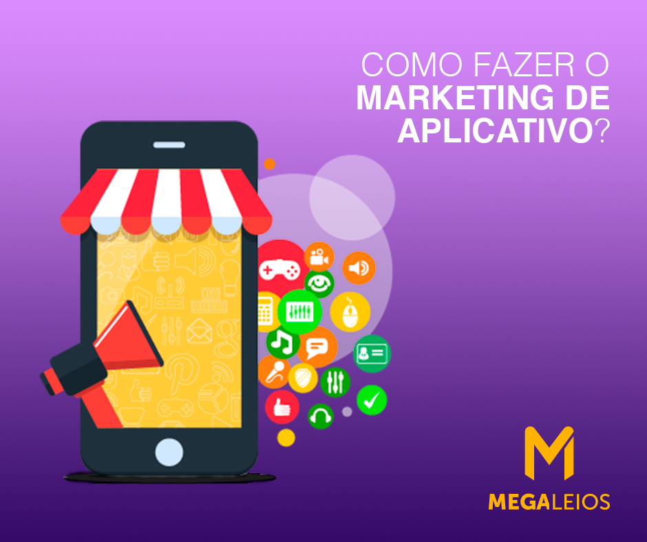 Marketing de aplicativo é essencial para o seu negócio faturar mais na internet.