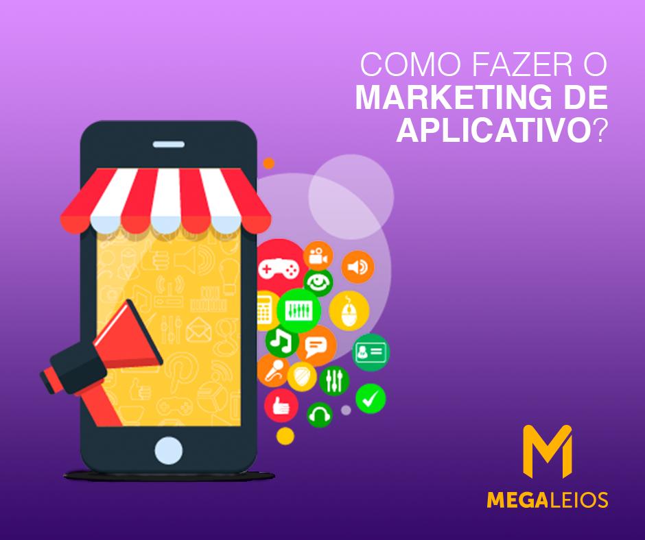 Marketing de aplicativo é essencial para o seu negócio faturar mais na internet.