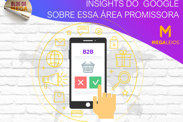 B2B Mobile: Insights do Google sobre essa área promissora