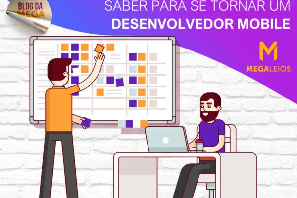 Desenvolvedor Mobile: tudo o que você precisa saber para ser um