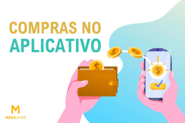 Compras no aplicativo: como aumentar as taxas nos apps desse tipo