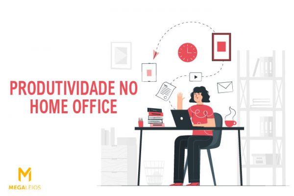 Home office: como manter a produtividade