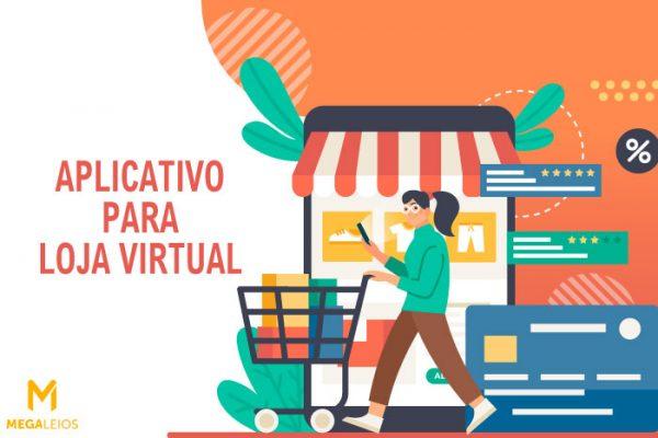 Aplicativos para loja virtual: quais as vantagens?